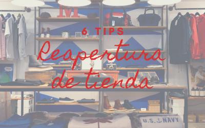 6 tips: Cómo prepararte para la reapertura de tu tienda