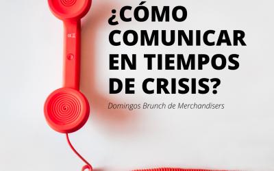 ¿Cómo comunicar en tiempos de crisis?